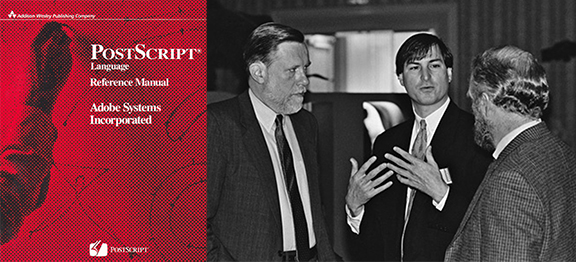 PostScript Language Reference Manual. Steve Jobs talking with Chuck Geschke (left) and John Warnock of Adobe in January 1985.